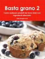 basta-grano2-dolci